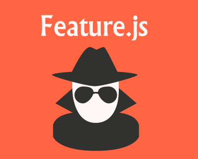 Feature.js – Browser Feature Detection Library with Javascript