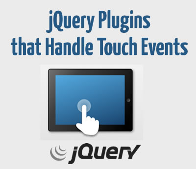 43 jQuery Plugins that Handle Touch Events