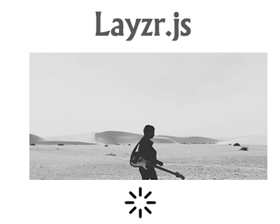 Layzr.js – Small, Fast and Dependency Free Library for Lazy Loading Images