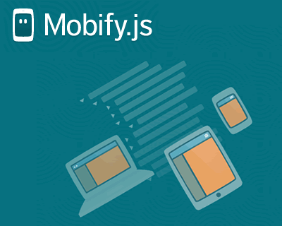 Mobify.js – Adapt Your Site for Any Device