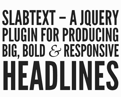 slabText – jQuery Plugin for Big, Bold & Responsive Headlines