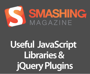 Useful JavaScript Libraries and jQuery Plugins Article by SmashingMagazine