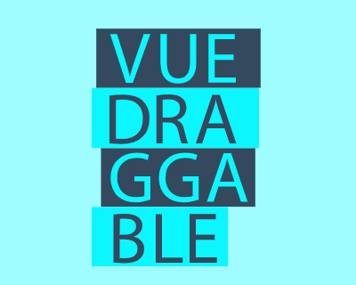 Vue.Draggable – Vue Drag & Drop Component