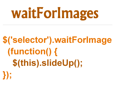 waitForImages – jQuery Plugin for Callbacks to Image Loading Events