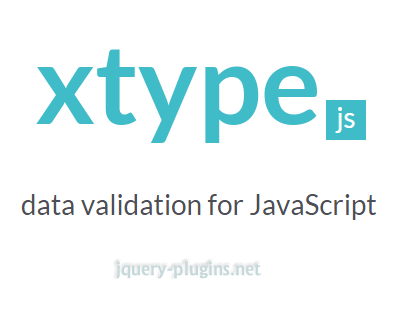 xtypejs – Elegant, highly efficient data validation for JavaScript