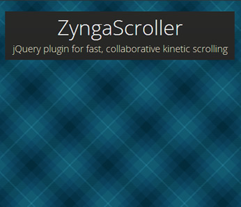 ZyngaScroller – jQuery Plugin for Fast, Collaborative Kinetic Scrolling